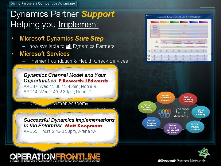Dynamics Partner Support Helping you Implement • Microsoft Dynamics Sure Step – now available