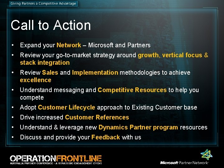 Call to Action • Expand your Network – Microsoft and Partners • Review your