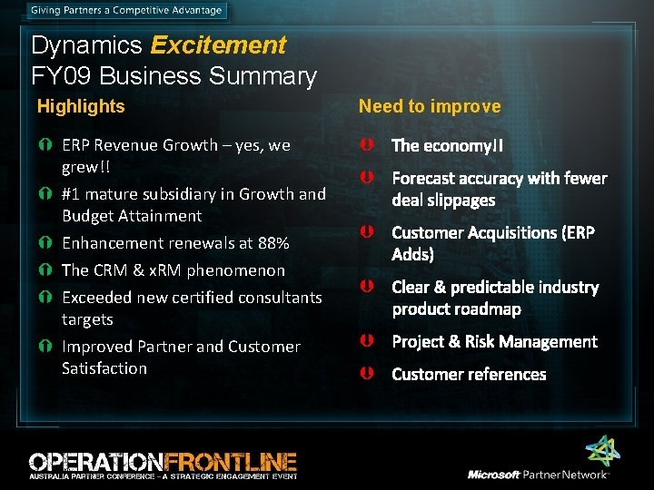 Dynamics Excitement FY 09 Business Summary Highlights Need to improve ERP Revenue Growth –