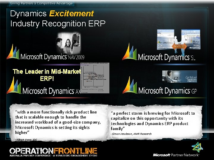 """Dynamics Excitement Industry Recognition ERP The Leader in Mid-Market ERP! """"with a more functionally"""