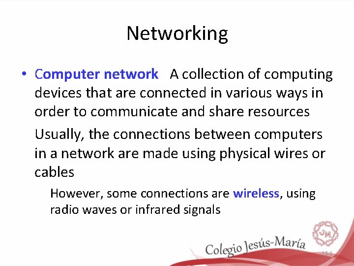 Networking • Computer network A collection of computing devices that are connected in various
