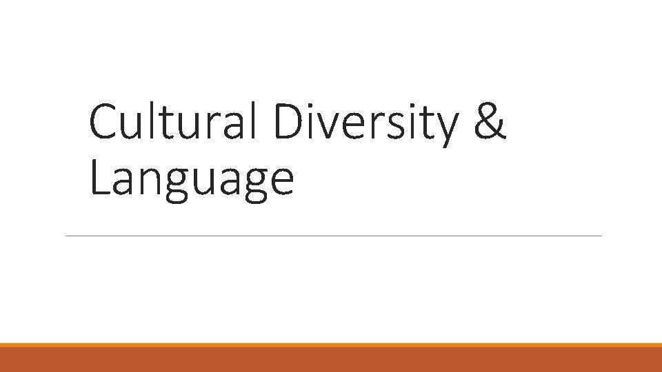 Cultural Diversity & Language