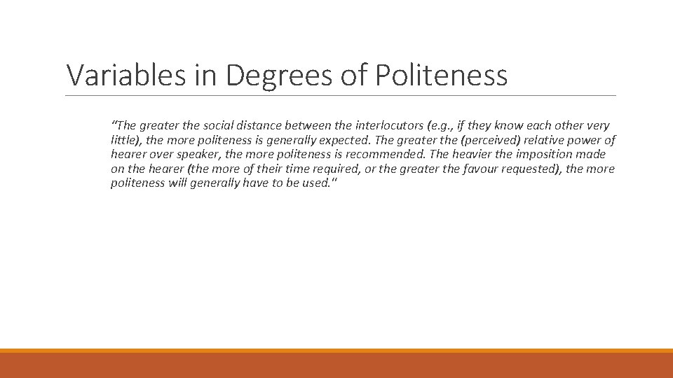 "Variables in Degrees of Politeness ""The greater the social distance between the interlocutors (e."