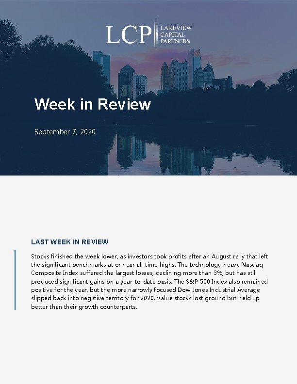 Week in Review September 7, 2020 LAST WEEK IN REVIEW Stocks finished the week