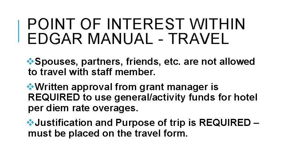 POINT OF INTEREST WITHIN EDGAR MANUAL - TRAVEL v. Spouses, partners, friends, etc. are