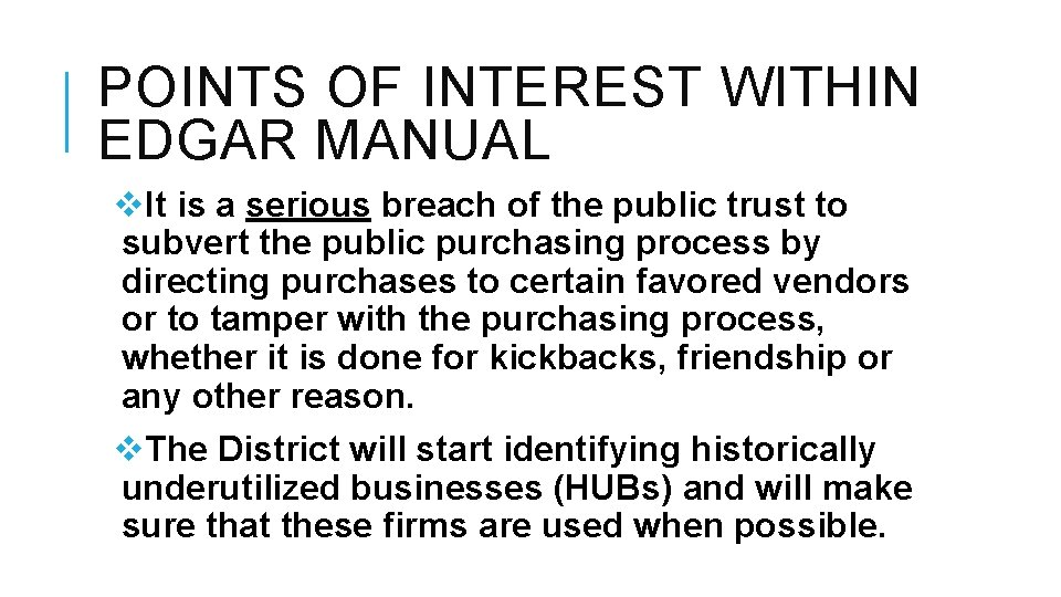POINTS OF INTEREST WITHIN EDGAR MANUAL v. It is a serious breach of the