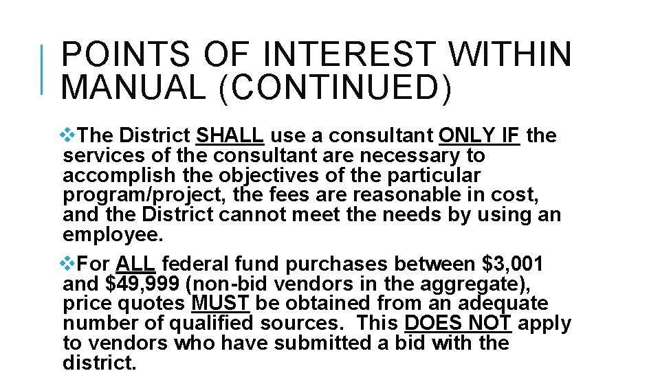POINTS OF INTEREST WITHIN MANUAL (CONTINUED) v. The District SHALL use a consultant ONLY
