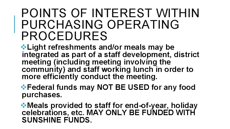 POINTS OF INTEREST WITHIN PURCHASING OPERATING PROCEDURES v. Light refreshments and/or meals may be