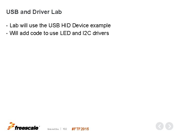 USB and Driver Lab will use the USB HID Device example • Will add