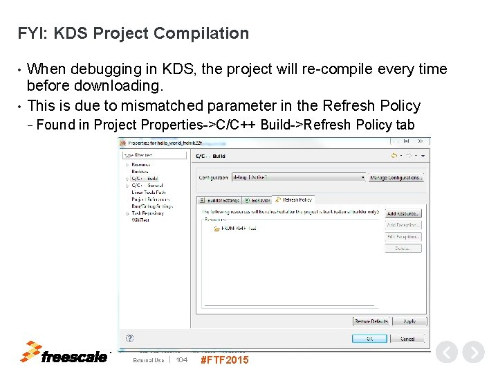 FYI: KDS Project Compilation When debugging in KDS, the project will re-compile every time