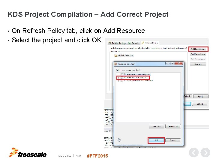 KDS Project Compilation – Add Correct Project On Refresh Policy tab, click on Add