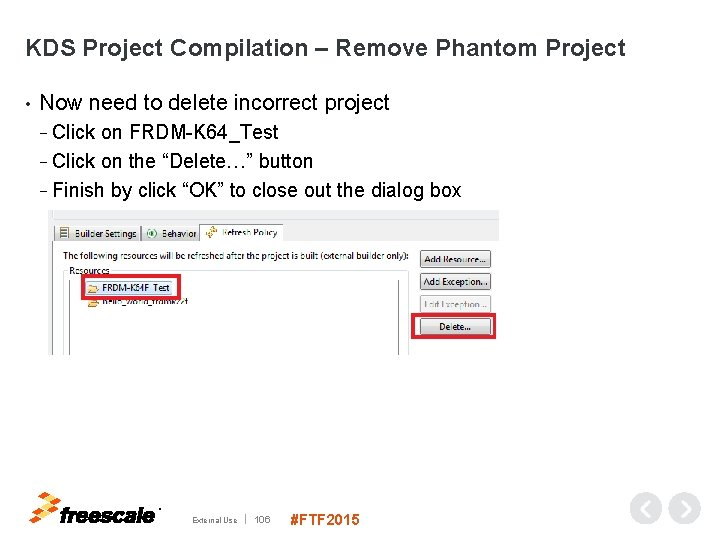 KDS Project Compilation – Remove Phantom Project • Now need to delete incorrect project