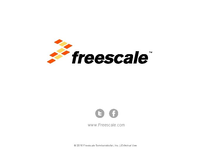 TM www. Freescale. com © 2015 Freescale Semiconductor, Inc. | External Use