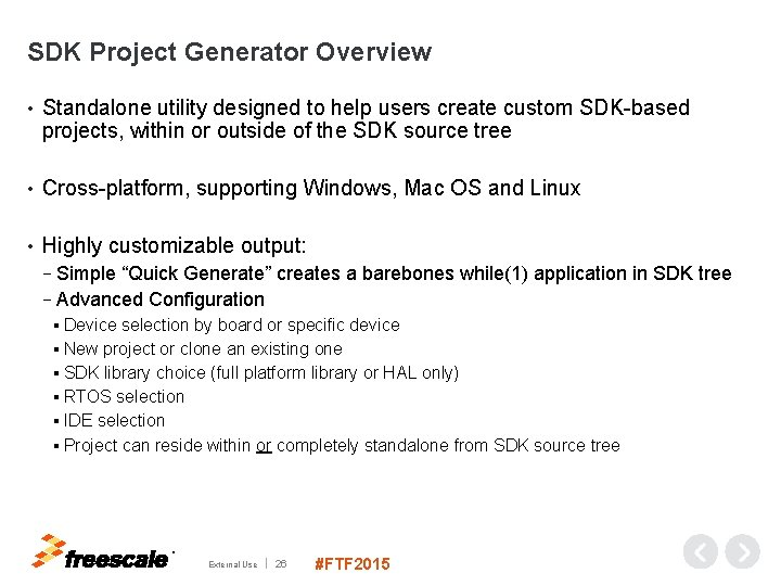 SDK Project Generator Overview • Standalone utility designed to help users create custom SDK-based