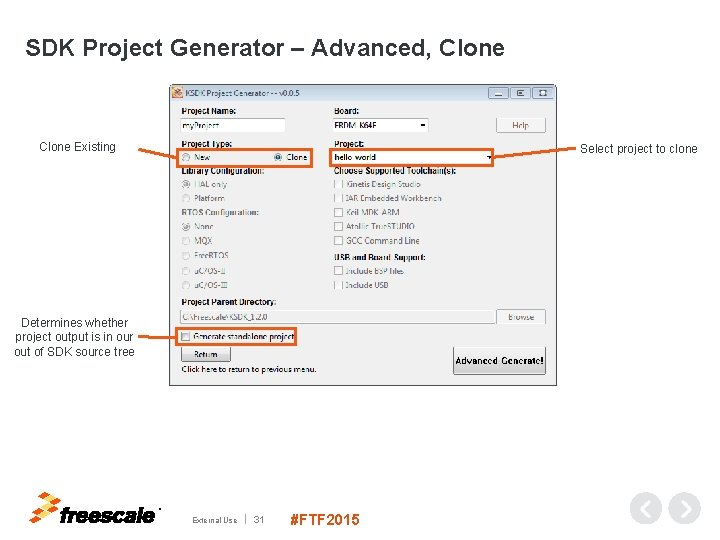 SDK Project Generator – Advanced, Clone Existing Select project to clone Determines whether project