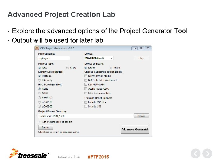 Advanced Project Creation Lab Explore the advanced options of the Project Generator Tool •