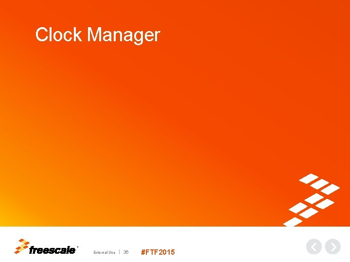 Clock Manager TM External Use 36 #FTF 2015