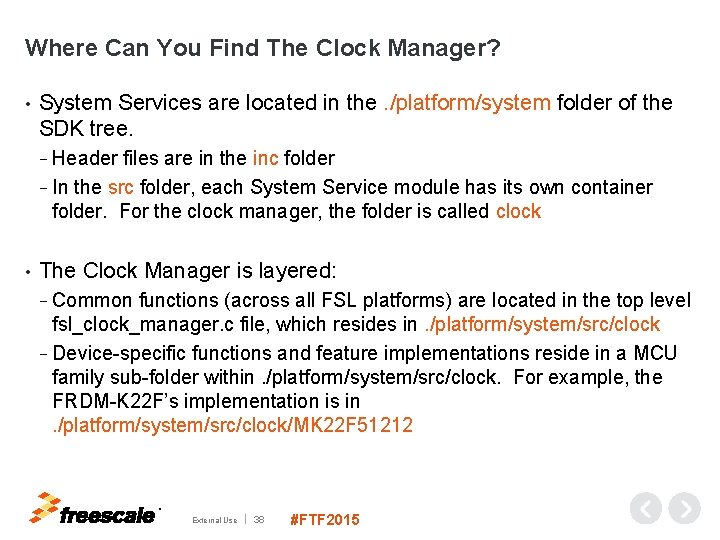 Where Can You Find The Clock Manager? • System Services are located in the.