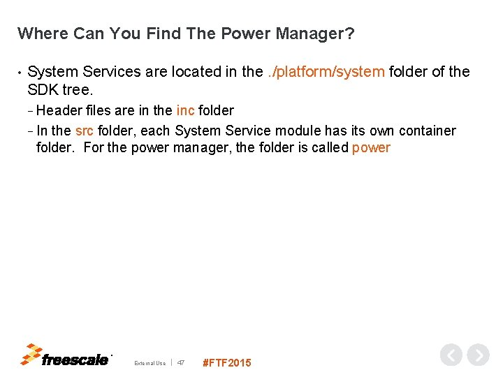 Where Can You Find The Power Manager? • System Services are located in the.