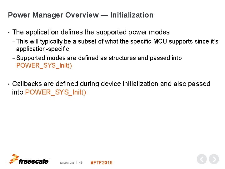Power Manager Overview — Initialization • The application defines the supported power modes −
