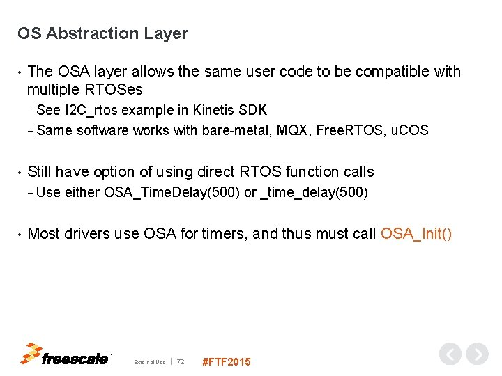 OS Abstraction Layer • The OSA layer allows the same user code to be