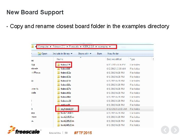 New Board Support • Copy and rename closest board folder in the examples directory