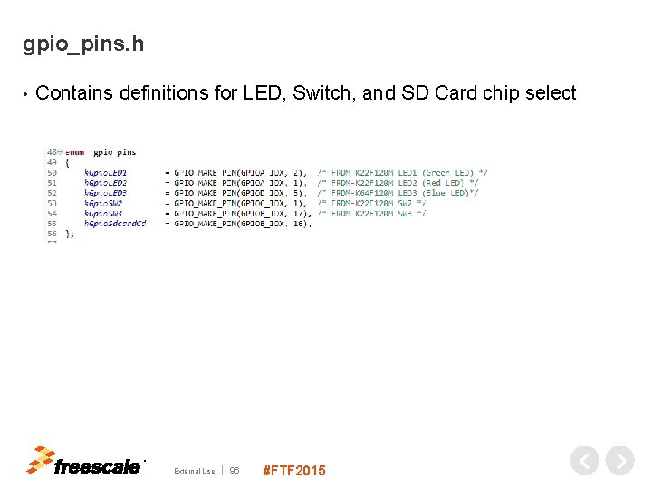 gpio_pins. h • Contains definitions for LED, Switch, and SD Card chip select TM