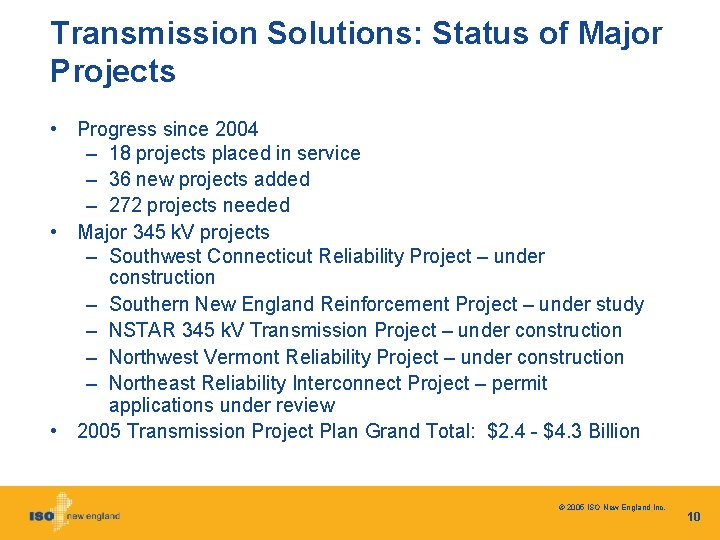 Transmission Solutions: Status of Major Projects • Progress since 2004 – 18 projects placed