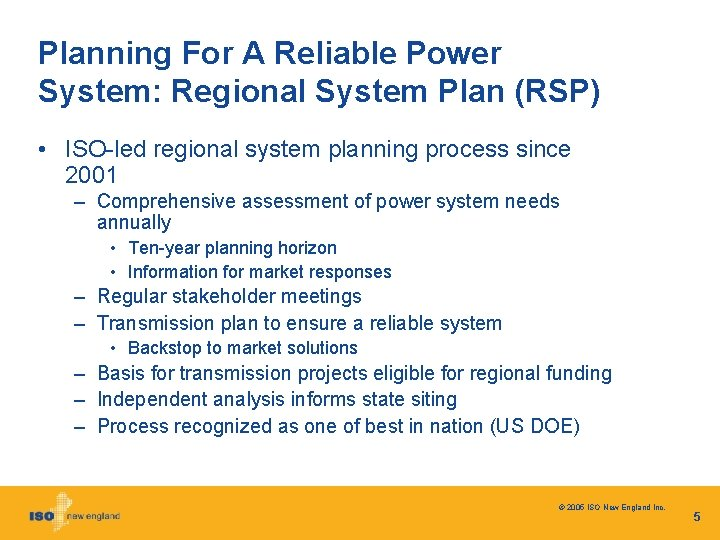 Planning For A Reliable Power System: Regional System Plan (RSP) • ISO-led regional system