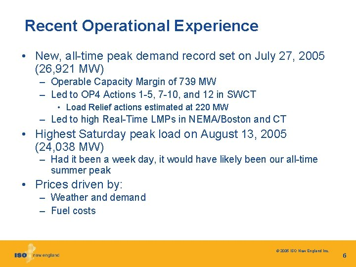 Recent Operational Experience • New, all-time peak demand record set on July 27, 2005