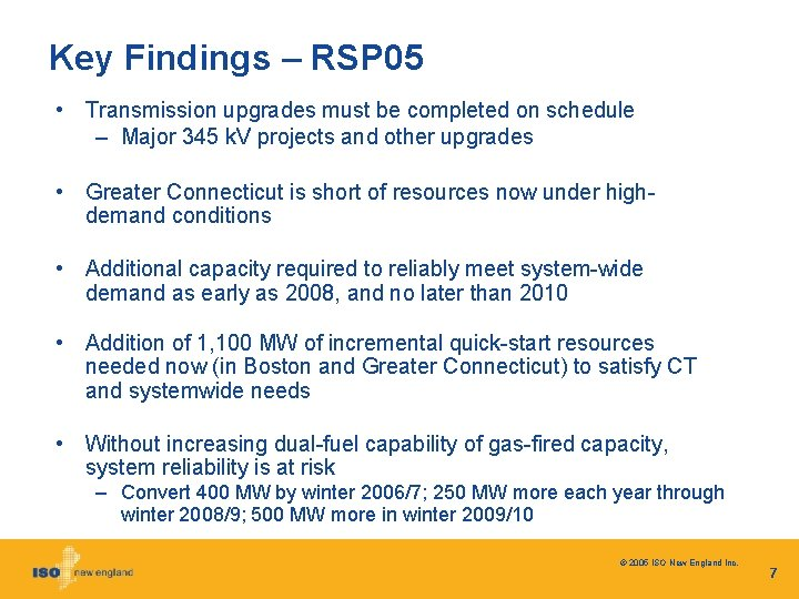 Key Findings – RSP 05 • Transmission upgrades must be completed on schedule –