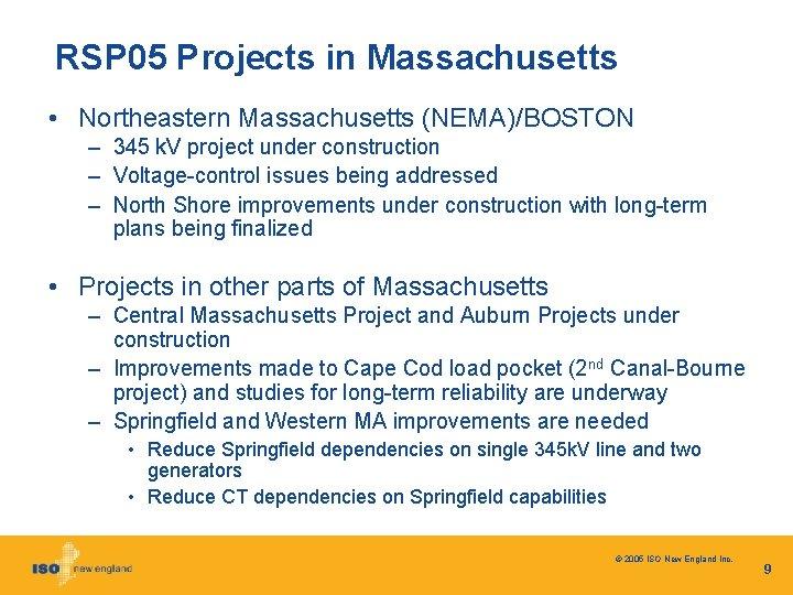 RSP 05 Projects in Massachusetts • Northeastern Massachusetts (NEMA)/BOSTON – 345 k. V project