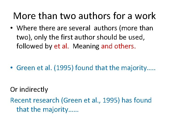 More than two authors for a work • Where there are several authors (more