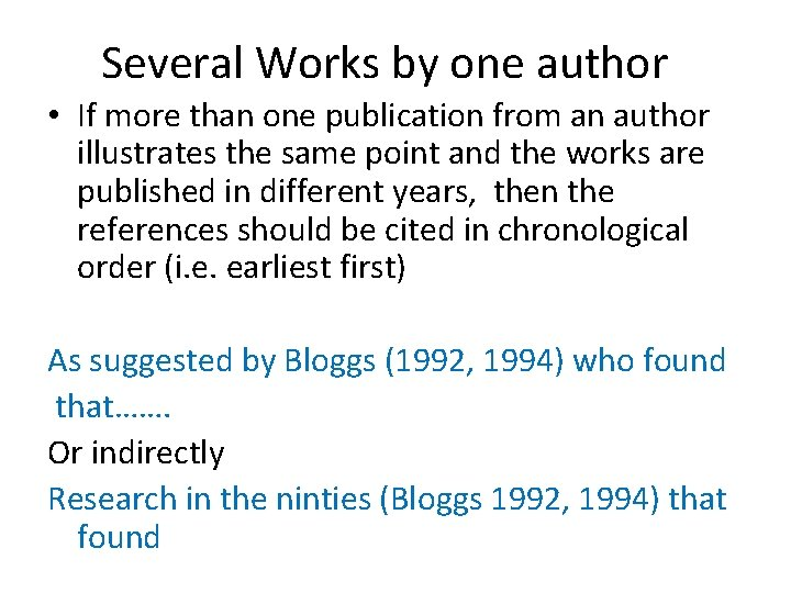Several Works by one author • If more than one publication from an author