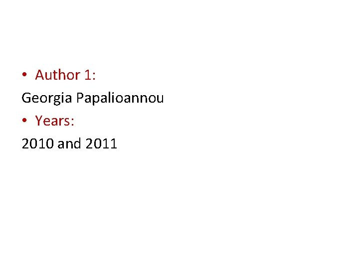 • Author 1: Georgia Papalioannou • Years: 2010 and 2011