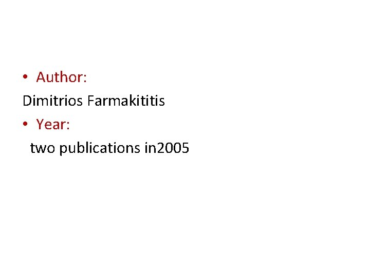 • Author: Dimitrios Farmakititis • Year: two publications in 2005
