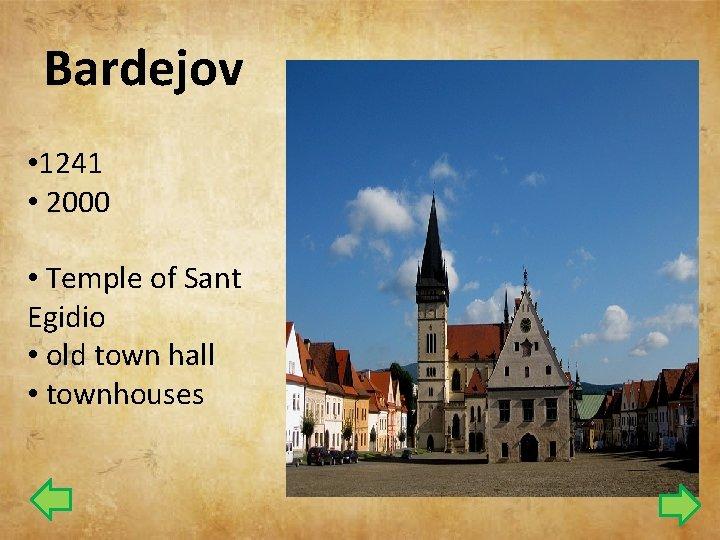 Bardejov • 1241 • 2000 • Temple of Sant Egidio • old town hall