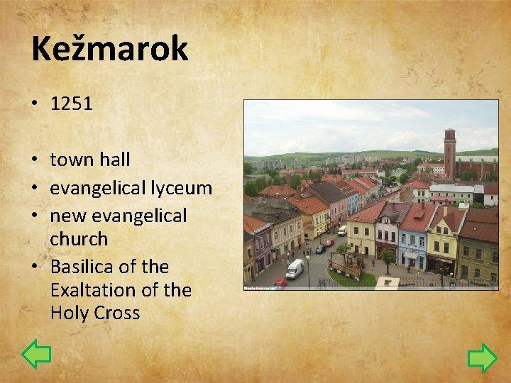 Kežmarok • 1251 • town hall • evangelical lyceum • new evangelical church •