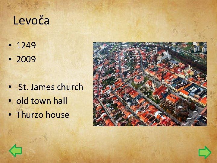Levoča • 1249 • 2009 • St. James church • old town hall •