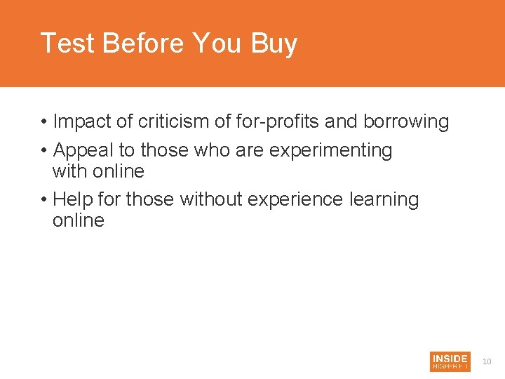 Test Before You Buy • Impact of criticism of for-profits and borrowing • Appeal