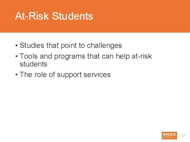 At-Risk Students • Studies that point to challenges • Tools and programs that can