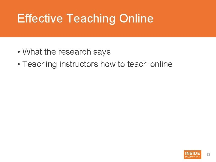 Effective Teaching Online • What the research says • Teaching instructors how to teach