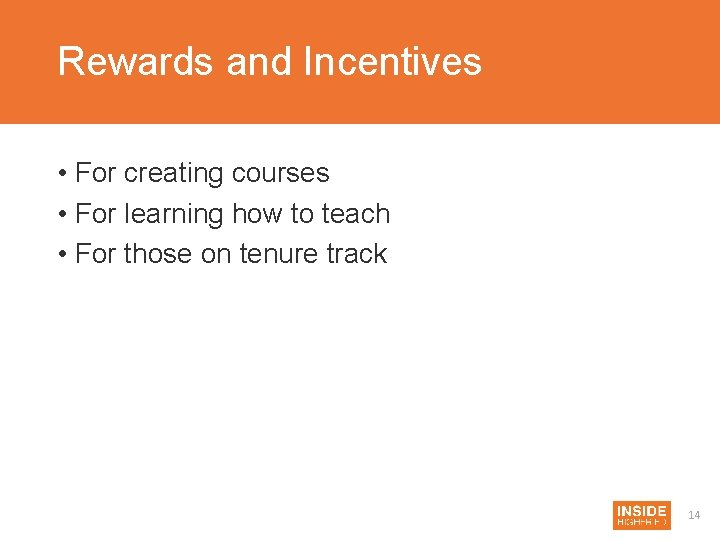 Rewards and Incentives • For creating courses • For learning how to teach •