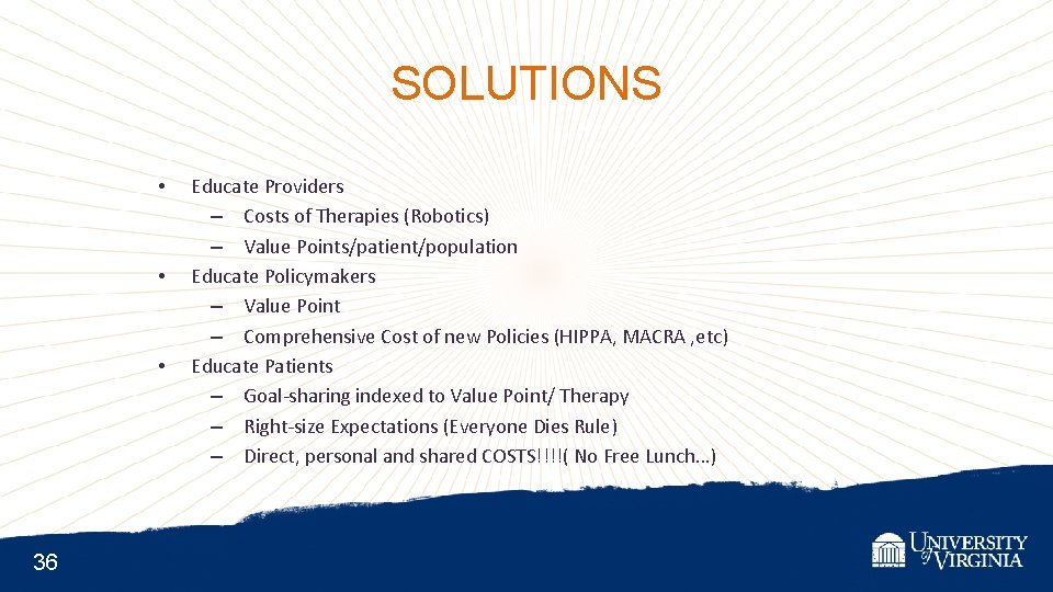 SOLUTIONS • • • 36 Educate Providers – Costs of Therapies (Robotics) – Value
