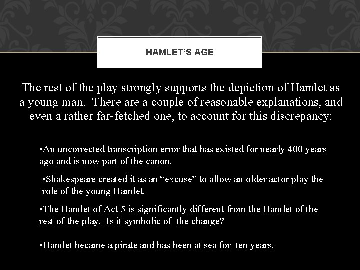 HAMLET'S AGE The rest of the play strongly supports the depiction of Hamlet as