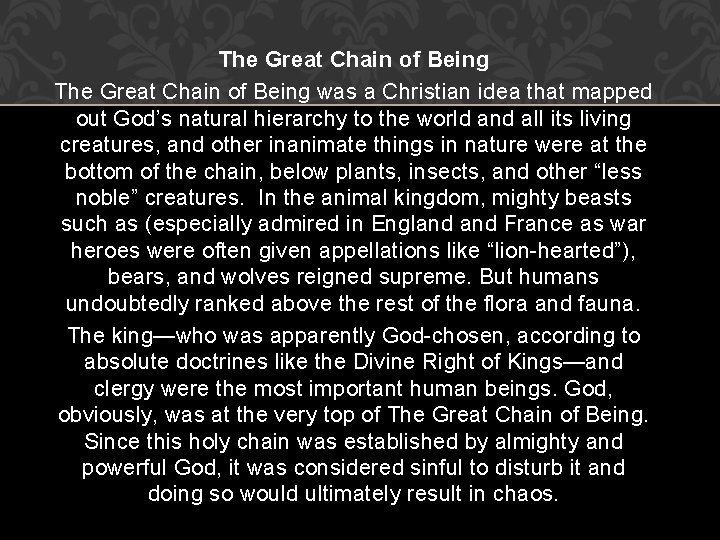 The Great Chain of Being was a Christian idea that mapped out God's natural