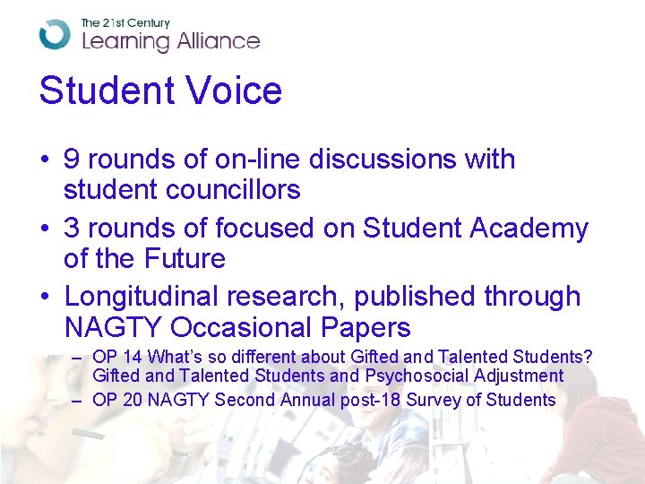 Student Voice • 9 rounds of on-line discussions with student councillors • 3 rounds