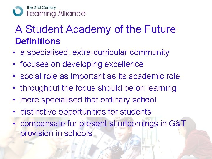 A Student Academy of the Future Definitions • • a specialised, extra-curricular community focuses