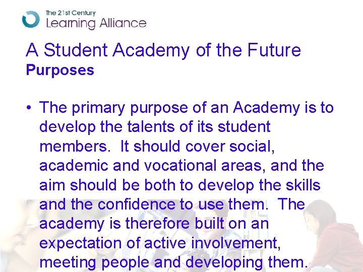 A Student Academy of the Future Purposes • The primary purpose of an Academy