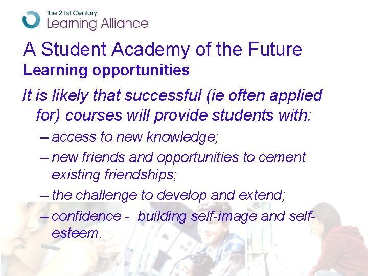 A Student Academy of the Future Learning opportunities It is likely that successful (ie